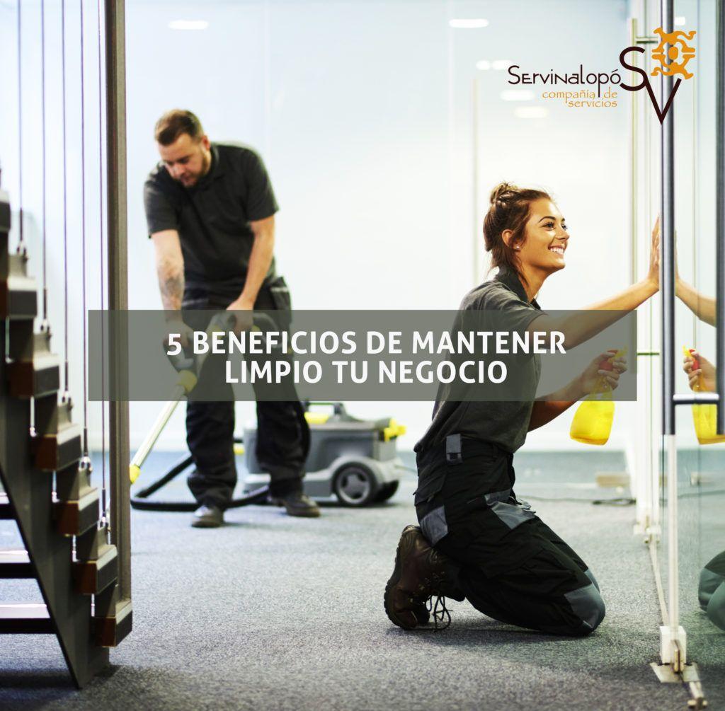 5 beneficios de mantener limpio tu negocio